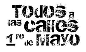 1 de mayo Día del trabajo - todos a las calles.jpg